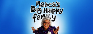 Madeas Big Happy Family Quotes Madeas big hap