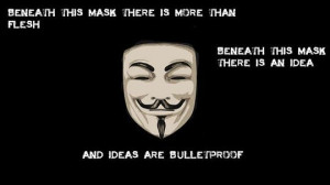 Guy Fawkes mask quote idea bulletproof