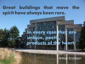 Arthur Erickson #Quote https://www.facebook.com/HeritageMarker