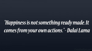 ... something ready made. It comes from your own actions.
