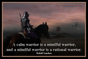 calm warrior is a mindful warrior...