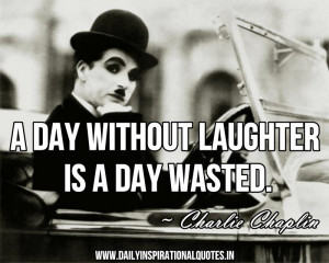 Day Without Laughter Is a Day Wasted ~ Inspirational Quote