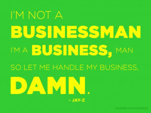 ... Top 10 Business Quote for You » Hip Hop And Rap Business Quotes Image