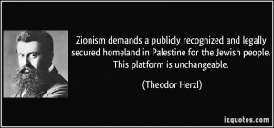 Zionism demands a publicly recognized and legally secured homeland in ...