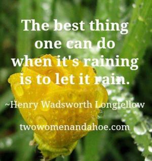 Let it rain.