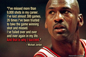 ... over again in my life. And that is why I succeed.