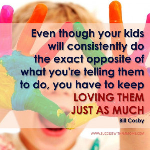 ... them just as much. -Bill Cosby #children quotes #parenting quotes
