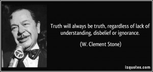 Truth will always be truth, regardless of lack of understanding ...