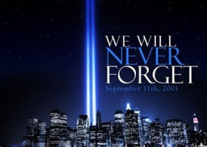 We Will Never Forget: 9-11-01