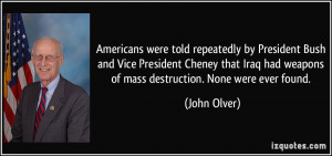 Americans were told repeatedly by President Bush and Vice President ...