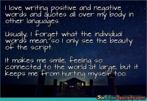love writing positive and negative words and quotes all over my body ...