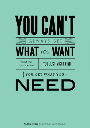 You can't always get what you want