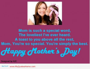 "... Mom, You're So Special. You're Simply The Best "" ~ Mother Quote"