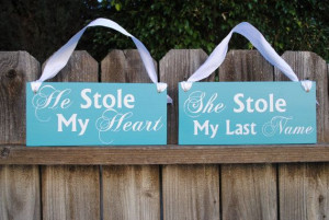 He Stole My Heart she stole my last name wedding chair signs Thank you ...