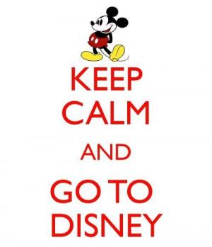 Keep Calm & Go To Disney