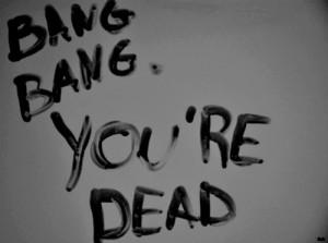 bang, bang bang, black and white, dead, quotes, text
