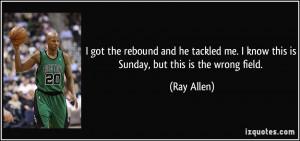 Ray Allen Quote