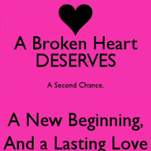 ... Heart DESERVES A Second Chance, A New Beginning, And a Lasting Love