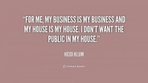 quote-Heidi-Klum-for-me-my-business-is-my-business-194116.png