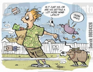 windy day cartoon humor: 'Is it just me or are we getting more wind ...