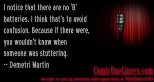 No B Batteries, A Demetri Martin Quote