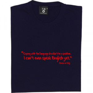 Paul Gascoigne Italy Quote T-Shirt. Coping with the language shouldn't ...