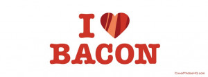 ... love that i love bacon quotes that i love bacon quotes i love bacon