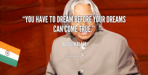 quote Abdul Kalam you have to dream before your dreams 38760 png