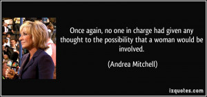 no one in charge had given any thought to the possibility that a woman ...