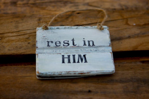 Rustic Sign - Reclaimed Wood - Inspirational Quote Sign - Rest In Him