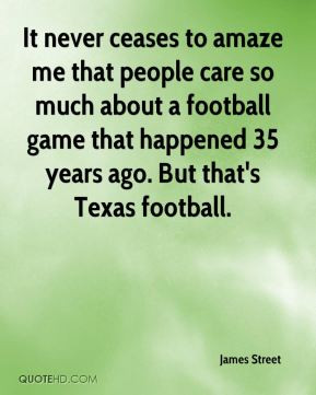 It never ceases to amaze me that people care so much about a football ...