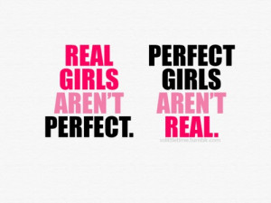 Real Girl Aren't Perfect ~ Beauty Quote