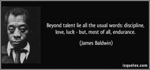 Beyond talent lie all the usual words: discipline, love, luck - but ...