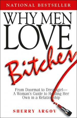 The review: Why men love Bitches- by Sherry Argov