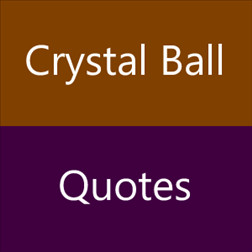Crystal Ball Quotes
