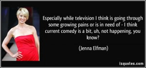 while television I think is going through some growing pains ...