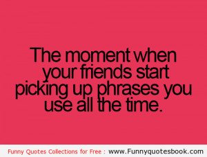 The Annoying moment with Friends – Funny Quotes