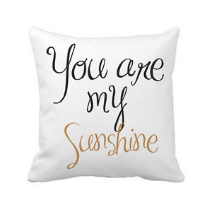 ... Quote Pillow Cover You Are My Sunshine Home Decor Pillowcase Gift