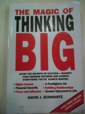 The Magic Of Thinking Big By David J Schwartz. David Schwartz Author ...