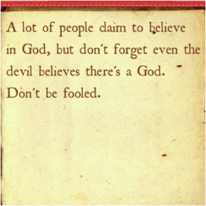 fooled. Being Christian is not about going to church or posting quotes ...