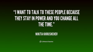 quote-Nikita-Khrushchev-i-want-to-talk-to-these-people-189624_1.png