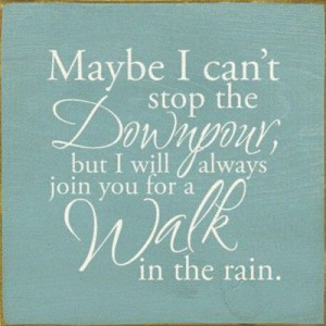 walk in the rain.