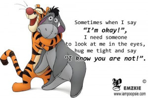 "... Sometimes when I say ""I'm okay"" 