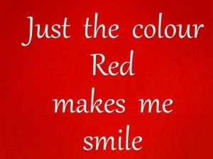 Color #Red makes me #Smile #Quote