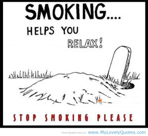 No Smoking Quotes Smoking helps you relax