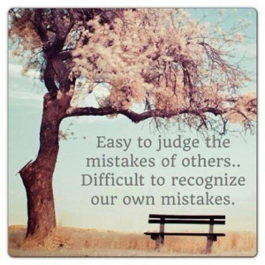 Easy to judge the mistakes of others