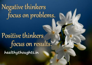 ... -thinkers-focus-on-problems-Positive-thinkers-focus-on-results.jpg