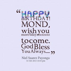 ... ! mond, wish you more bdayzzzzzzzz to come god bless you always