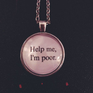 Help me I'm poor bridesmaids quote necklace by SuperFantasticJulie, $ ...