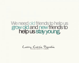 ... .com/friendship-quote-we-need-old-friends-to-help-us-grow-old